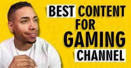 Best Content For Gaming Channel